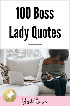 100 Motivational Boss Lady Quotes. Be sure to repin these for inspiration later!! Motivational Quotes // Boss LadyQuotes
