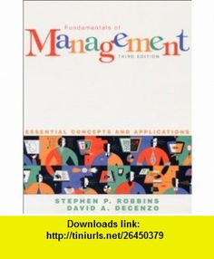 Fundamentals of Management E-Business (3rd Edition) (9780130651334) Stephen P. Robbins, David A. DeCenzo , ISBN-10: 0130651338  , ISBN-13: 978-0130651334 ,  , tutorials , pdf , ebook , torrent , downloads , rapidshare , filesonic , hotfile , megaupload , fileserve