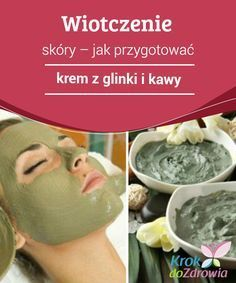 the skin - how to prepare a cream made of clay and coffee To get all the properties of this cream and the most of it, it is worth to ap. Diy Beauty Makeup, Hair Beauty, Real Movies, Love My Body, Homemade Cosmetics, Sagging Skin, Yoga Poses For Beginners, Natural Cosmetics, How To Apply
