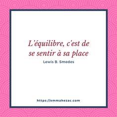 """""""L'équilibre, c'est de se sentir à sa place"""". #citation #equilibre #transition #évolution"""