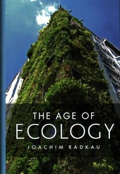 The Age of Ecology: A Global History
