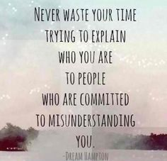 You don't owe an explanation to those you don't #love!