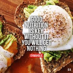 Good nutrition is key... Without it you will get nothing