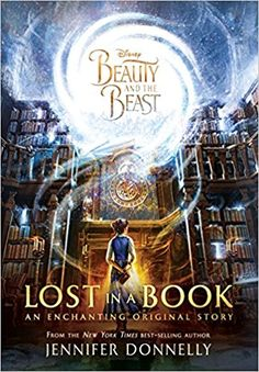 Lost In A Book By Jennifer Donnelly Smart Bookish Belle Captive The Beasts Castle Has Become Accustomed To Her New Home And Befriended Its
