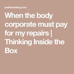 When must the body corporate pay for my repairs?