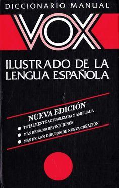 Diccionario Manual VOX Ilustrado de la Lengua Española. Ed. Bibliograf, S. A. 1994.
