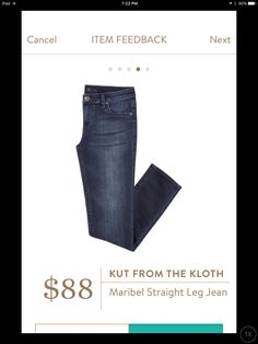 Kut from the kloth Maribel straight leg jeans I have worn these jeans everyday since I got them. I really love them.