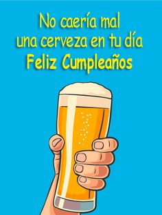 Happy Birthday Posters, Happy Birthday Wishes, Birthday Greetings, Happy B Day, Birthdays, Alcohol, Funny, Marcel, Cards