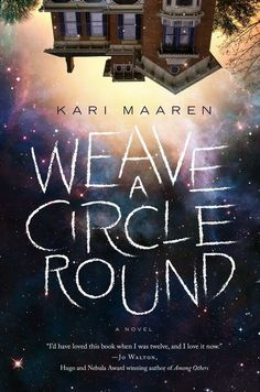 Book Review: Weave A Circle Round is the debut novel from Kari Maaren, and it reads like a classic work of /young adult fantasy, in the vein of Diana Wynne Jones. #fantasy #YA