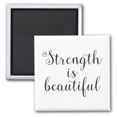 Strength is Beautiful Magnet - script gifts template templates diy customize personalize special