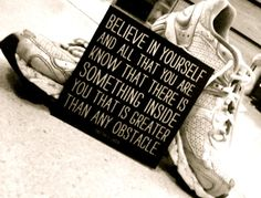 Believe in yourself and all that you are know that there is something inside you that is greater than any obstacle