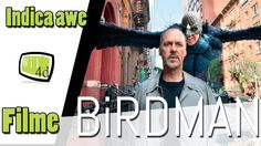 Birdman - Indica Awe Filme!!