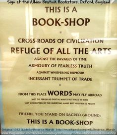 Sign on the front door of  the Albion Beatnik Bookstore, Oxford, England via The Guardian. Original 1932 Quote by Beatrice WARDE (Typographer. USA, 1900-1969  )  http://en.wikipedia.org/wiki/Beatrice_Warde