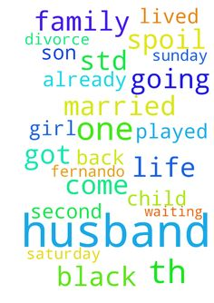My husband must come back to family completely -  My husband name Fernando De Cruz we got married 15th May 2002 we have 2 son one is 9th std and second one 8th std we lived happy life 2011 my husband got friend she is already married but she played game and spoil my family and she gave her husband divorce and used my husband she did black magic now she is having one girl child she spoil my life my husband can't do anything she is black mailing my husband he is going every Saturday going…