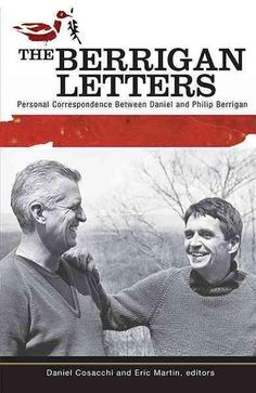 The Berrigan Letters: Personal Correspondence Between Daniel and Philip Berrigan