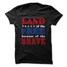 Land of the Free because of the Brave T-Shirts, Hoodies. VIEW DETAIL ==►…