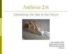 nepa-library-camp-09-archives by Dani Vaughn-Tucker via Slideshare