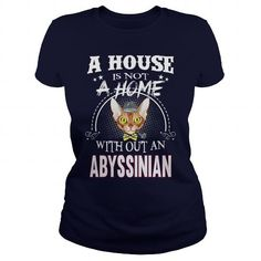 Abyssinian A House WithOut An Abyssinian Cat T Shirts, Long Sleeve Shirts, Pet Cows, Heart Shirt, Dog Shirt, Fashion 2017, Shirt Style, Shirt Designs, Mens Tops