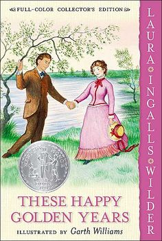 These Happy Golden Years by Laura Ingalls Wilder.