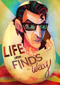 Life Finds a Way by Lerms. Please come back to movies Jeff Goldblum. Thanks Beth!