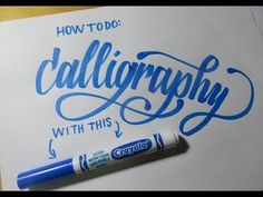 Tutorial: How to Use Regular Crayola Markers to Write Modern Brush Calligraphy - YouTube