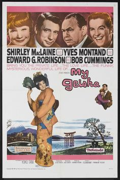 My Geisha (1962) Stars: Shirley MacLaine, Yves Montand, Edward G. Robinson, Robert Cummings, Alex Gerry, George Furness ~ Director: Jack Cardiff (Edith Head was nominated for an Oscar for Best Costume Design, Color 1963)