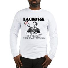 Shouldn't make me giggle, but it does! Lacrosse YourMom Long Sleeve T-Shirt > Lacrosse Your Mom > YouGotThat.com
