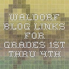 "Waldorf Blog links for Grades 1st thru 4th - Parrenting Passageway ""Looking For Waldorf Blogs"""