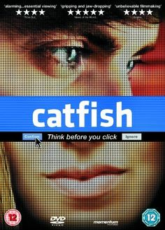 Catfish. Interesting won lots of awards and now MTV show...