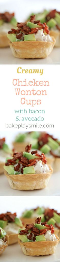 Creamy Chicken Wonton Cups with Bacon & Avocado! Perfect party food!! #entertaining #food #fingerfood #wonton #cups #chicken #easy #recipe | Bake Play Smile