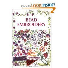 Bead Embroidery: Yukiko Ogura: 9784889962154: Amazon.com: Books Bead Embroidery Tutorial, Embroidery Applique, Beaded Embroidery, Cross Stitch Embroidery, Embroidery Patterns, Beading Patterns, Book Crafts, Craft Books, Applique Designs