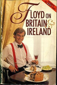 Floyd on Britain and Ireland by Keith Floyd