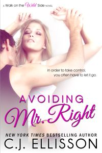 Avoiding Mr.Right by C.J. Ellisson: http://thereadingcafe.com/cover-reveals-may-24-2013/