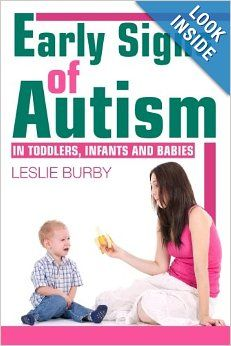 Early Signs of Autism In Toddlers, Infants and Babies: Detection and Treatment options:  Both a practical guide and a real world story, Early Signs of Autism tells the story how Leslie Burby discovered two of her children were autistic. In the book, Leslie shares how her life as special educator helped her to discover the symptoms in two of her children leading them to be diagnosed early. The book covers DSM (Diagnostic and Statistical Manual ) versions IV and V.