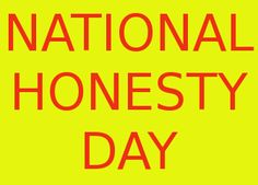April 30, is National Honesty Day.
