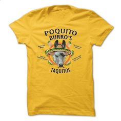 Poquito Burros Taquitos! - #funny tee #sweatshirt tunic. I WANT THIS => https://www.sunfrog.com/Funny/Poquito-Burros-Tequitos-3qqj.html?68278