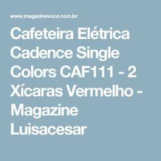 Cafeteira Elétrica Cadence Single Colors CAF111 - 2 Xícaras Vermelho - Magazine Luisacesar