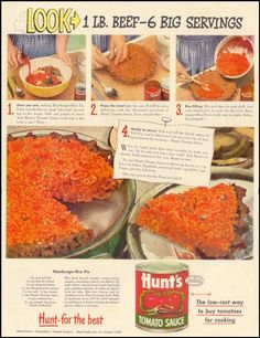 Hamburger rice pie - A pie crust from ground meat and bread crumbs covered with a rice-cheese-instant-sauce-mix. As long as the whole thing sticks together, serve it! Retro Recipes, Old Recipes, Vintage Recipes, Beef Recipes, Sauce Recipes, Chicken Recipes, Hunts Tomato Sauce Recipe, Vintage Food Posters, Vintage Ads
