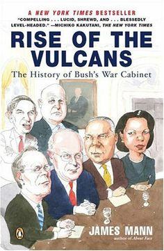 Rise of the Vulcans: The History of Bush's War Cabinet by James Mann. $12.20. Reading level: Ages 18 and up. Publisher: Penguin Books; Edition Unstated edition (September 7, 2004)