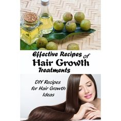 Effective Recipes of Hair Growth Treatments: DIY Recipes for Hair Growth Ideas: Hair Growth Recipe Ideas (Paperback)