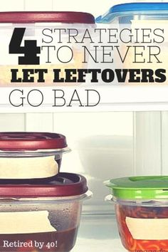 As part of our efforts to combat the rising costs of food and our out of control food budget, I've been learning how to use up all of our leftovers BEFORE they go bad - and now I'm sharing them with you! http://www.retiredby40blog.com/2014/10/26/4-strategies-never-let-leftovers-go-bad/