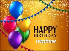 Happy Birthday Nephew - Birthday Wishes Messages For Nephew, Birthday Cards for Nephew, Birthday Wishes for Nephew, Birthday Songs for Nephew Happy Birthday Nephew Quotes, Happy Birthday Teacher, Birthday Qoutes, Cousin Birthday, Birthday Wishes Messages, Birthday Blessings, Happy Birthday Pictures, Happy Birthday Greetings, Happy Birthday Boss Quotes