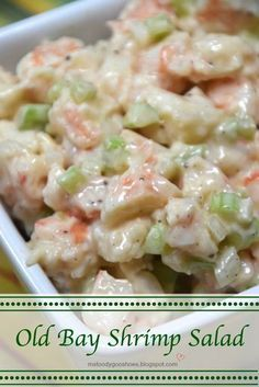 Old Bay Shrimp Salad And Family Dinner Time Ms Toody Goo Shoes Old Bay Shrimp Salad And Family Dinner Time Sea Food Salad Recipes, Fish Recipes, Seafood Recipes, Cooking Recipes, Healthy Recipes, Seafood Appetizers, Cold Shrimp Salad Recipes, Shrimp Macaroni Salad, Recipies