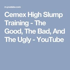 Cemex High Slump Training - The Good, The Bad, And The Ugly - YouTube