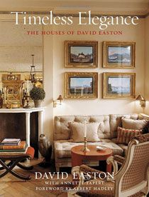 In This Rare Examination Of The Work One Americas Preeminent Interior Designers And Architects David Easton We Are Treated To A Retrospective