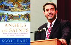 Scott Hahn explores power of saints, angels in modern life :: Catholic News Agency (CNA)