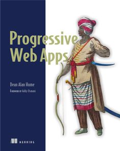 Key features& Hands- on examples& Stand-alone chapters& Step-by-step guide AudienceReaders should have some experience with developing websites usingHTML, CSS and JavaScript. Reading Online, Books Online, Progressive Web Apps, Good Books, Kindle, This Book, Teaching, Life, Dean