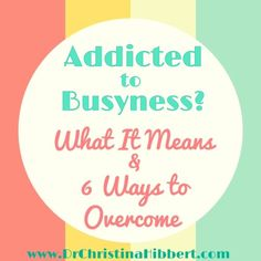 Addicted to Busyness? What It Means, & 6 Steps to Overcome