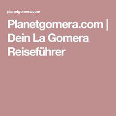 Planetgomera.com | Dein La Gomera Reiseführer