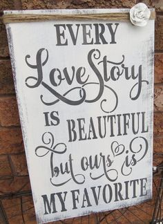 VALENTINE Sign/Every Love Story is Beautiful.../5 Year ANNIVERSARY Gift/Anniversary Sign/Wedding Sign 5 Year Anniversary Gift, Anniversary Gifts For Parents, Christmas Lyrics, Christmas Signs, Gift For Music Lover, Distressed Painting, Rustic Wood Signs, Hostess Gifts, Wedding Signs